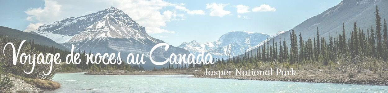 voyage de noces canada jasper national park