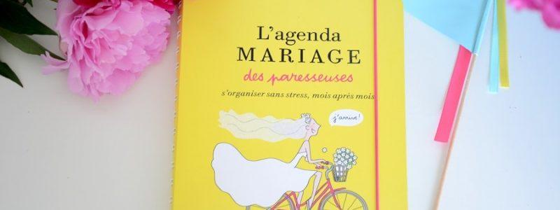 L'agenda mariage des Paresseuses : mon premier livre enfin en vente {Concours}